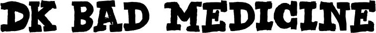 DK Bad Medicine Font