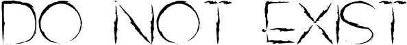Do Not Exist Font