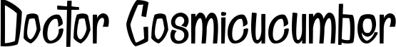 Doctor Cosmicucumber Font