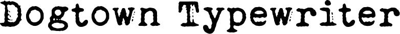 Dogtown Typewriter Font