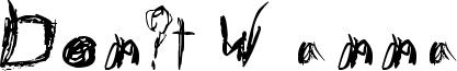 Don't Wanna Font