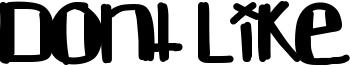 Dont Like Font