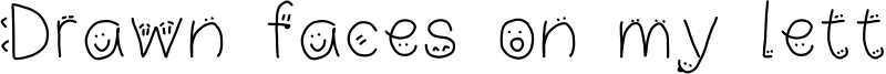 Drawn faces on my letters Font