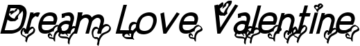 Dream Love Valentine Bold Italic.ttf
