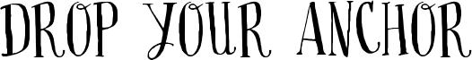 Drop your anchor Font