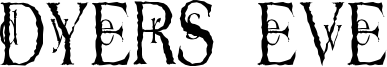 Dyers Eve Font