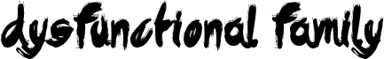 Dysfunctional Family Font
