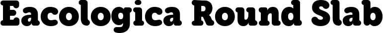 Eacologica Round Slab Font