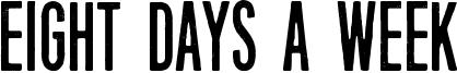 Eight Days A Week Font