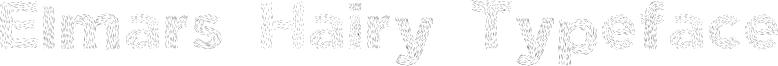Elmars Hairy Typeface Font