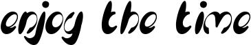 Enjoy the time Font