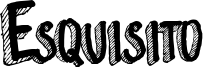 Esquisito Font