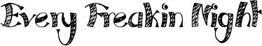 Every Freakin Night Font
