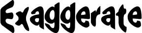 Exaggerate Font