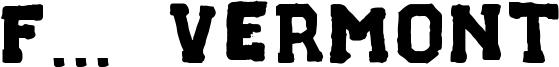 F... Vermont Font