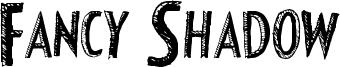 Fancy Shadow Font