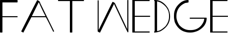 Fat Wedge Font