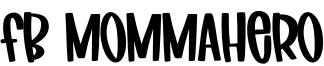Fb Mommahero Font