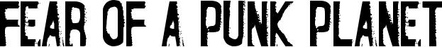 Fear of a Punk Planet Font