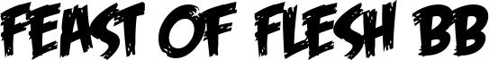 Feast of Flesh BB Font
