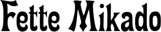 Fette Mikado Font