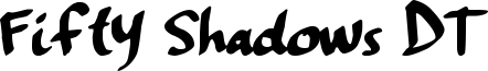 Fifty Shadows DT Font