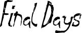 Final Days Font
