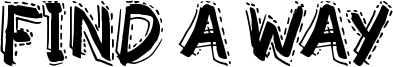 Find a Way Font