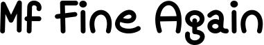 Mf Fine Again Font
