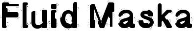 Fluid Maska Font