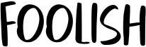 Foolish Font