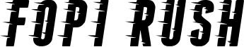 Fopi Rush Font