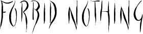 Forbid Nothing Font