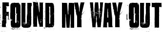 Found my way out Font
