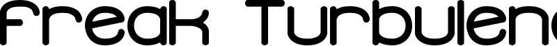 Freak Turbulence BRK Font