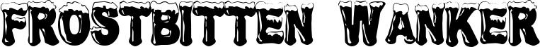 Frostbitten Wanker Font