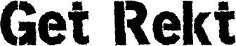Get Rekt Font