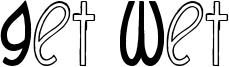 Get Wet Font