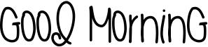 Good Morning Font