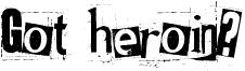 Got heroin? Font