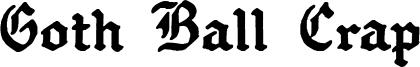 Goth Ball Crap Font