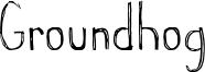 Groundhog Font