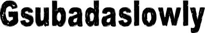 Gsubadaslowly Font