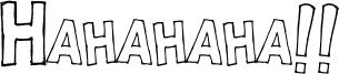 Hahahaha!! Font