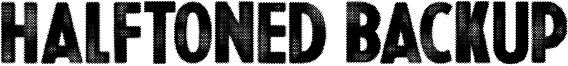 Halftoned Backup Font
