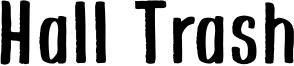 Hall Trash Font