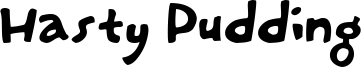 Hasty Pudding Font