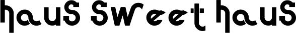 Haus Sweet Haus Font