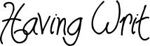 Having Writ Font