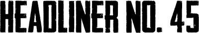 Headliner No. 45 Font